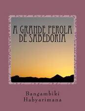 A Grande Perola de Sabedoria by Bangambiki Habyarimana (2016, Paperback)