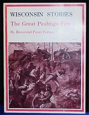 WISCONSIN STORIES, THE GREAT PESHTIGO FIRE