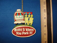 Motor Home Ornament Home Is Where You Park It  C8431   22