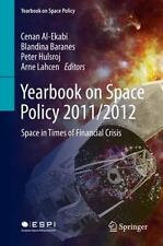 Yearbook on Space Policy 2011/2012 : Space in Times of Financial Crisis...