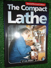 THE COMPACT LATHE By STAN BRAY book manual guide turn thread mill cut drill bore
