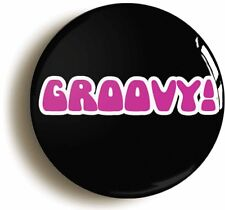 GROOVY RETRO BADGE BUTTON PIN (1inch/25mm diamt) 1960s 1970s SIXTIES SEVENTIES