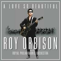Orbison, Roy - a Love So Beautiful: Roy Orbison & il Royal Philh Nuovo LP
