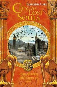 Chroniken der Unterwelt 05. City of Lost Souls   Cassandra Clare   Taschenbuch