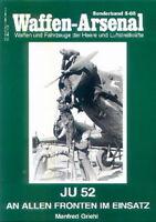 Waffen-Arsenal Sonderband 65 Junkers Ju 52 an allen Fronten im Einsatz Fotos