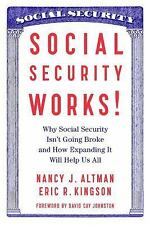 Social Security Works! : Why Social Security Isn't Going Broke and How...