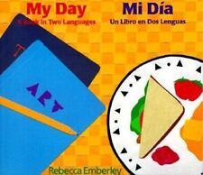 My Day/ Mi Dia: A Book in Two Languages/ Un Libro en Dos Lenguas Emberley, Rebe