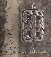 Silver Clay Workshop Book Softcover by Melanie Blaikie