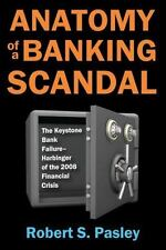 Anatomy of a Banking Scandal : The Keystone Bank Failure-Harbinger of the...