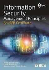 Information Security Management Principles: An ISEB Certificate, David Alexander
