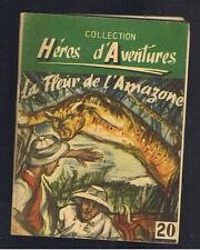 LA FLEUR DE L'AMAZONE MAURICE LIMAT HEROS D'AVENTURES SEG 1948
