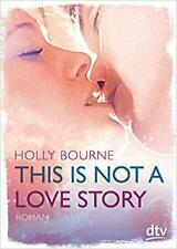 Holly Bourne - This Is Not a love story #g1965465