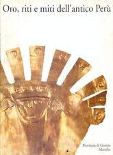 ORO, RITI E MITI DELL'ANTICO PERU'  AA.VV. MARSILIO 1997
