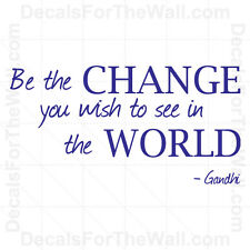 Be the Change You Wish to See in The World Ghandi Vinyl Wall Decal Art IN14