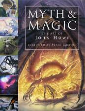 Myth and Magic: The Art of John Howe Howe, John Very Good Book