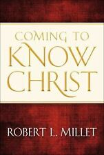 Coming to Know Christ by Robert L. Millet (2012, Hardcover)