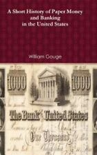 History of Paper Money and Banking by William Gouge (2012, Hardcover)
