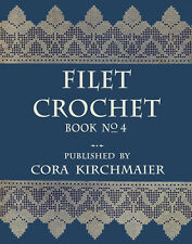 Cora Kirchmaier #4 c.1915 - The New Filet Crochet Book of Charted Patterns