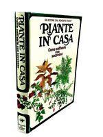 AA.vv. - PIANTE IN CASA. Come coltivarle con successo