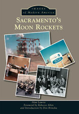 Sacramento?s Moon Rockets [Images of Modern America] [CA] [Arcadia Publishing]