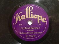 """STREICH-ORCHESTER """"Traum der Sennerin / Großmütterchen"""" Kalliope 17,5cm 78rpm"""