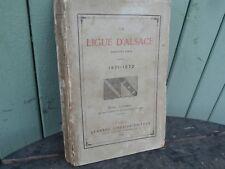 LA LIGUE D'ALSACE 1871-1872 LEMERRE 1873...ANNEXION !!