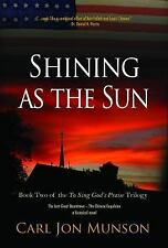 Shining As the Sun : Book 2 of to Sing God's Praise: a Journey in Three Parts...