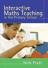 Interactive Maths Teaching in the Primary School, Pratt, Nick, Good, Paperback