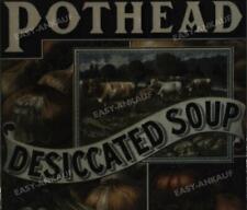 Pothead - Desiccated Soup .