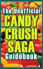 The Unofficial Candy Crush Saga Guidebook by Rosewood Guides (2013, Paperback)
