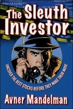 The Sleuth Investor: Uncover the Best Stocks Before They Make Their Move (Hardba