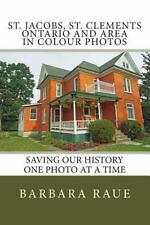 St. Jacobs, St. Clements Ontario and Area in Colour Photos : Saving Our...