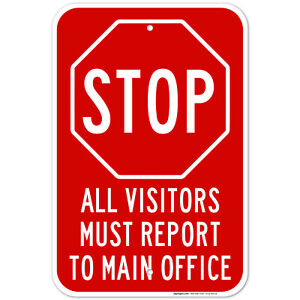 Stop Must Report To Main Office Sign,