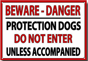 BEWARE-WARNING -PROTECTION DOGS -DO NOT ENTER -UNLESS ACCOMPANIED- METAL SIGN
