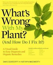 What's Wrong With My Plant? (And How Do I Fix It?): A Visual Guide to Easy Di...