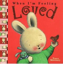 Trace Moroney ~  WHEN I'M FEELING LOVED  Hardcover NEW