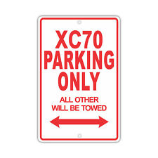 VOLVO XC70 Parking Only Others Towed Man Cave Novelty Garage Aluminum Sign