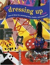 The Dressing-Up Book: Lots of Ideas for Amazing Hats, Masks, and-ExLibrary