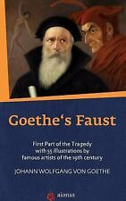 Goethe's Faust : First Part of the Tragedy with 55 Illustrations by Famous...