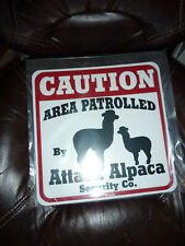 Caution Area Patrolled By Attack Alpaca Security Co Sign