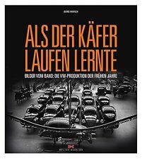 Als der Käfer laufen lernte Bilder vom Band VW-Produktion Werk Modelle Buch Book