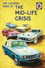 The Ladybird Book of the Mid-Life Crisis by Joel Morris, Jason Hazeley (Hardback