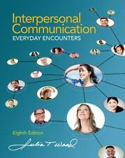 Interpersonal Communication : Everyday Encounters by Julia T. Wood (2015, Paperb
