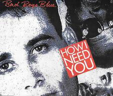 BAD BOYS BLUE - How I need you - 4 Tracks