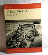 OSPREY CAMPAIGN 100 - D-DAY 1944 (1): OMAHA BEACH BY STEVEN J ZALOGA - P/B 2003