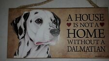 """A House is Not A Home Without A Dalmatian 5x10 Wooden Dog Sign L@@K"