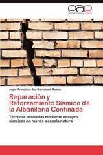 Reparacion y Reforzamiento Sismico de La Albanileria Confinada (Paperback or Sof