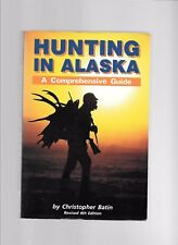 Hunting in Alaska by Christopher M. Batin (1987, Paperback) Illustrated, Animals
