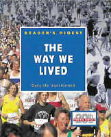 The Way We Lived: Daily Life Transformed (Eventful Century), Reader's Digest | H