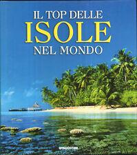 IL TOP DELLE ISOLE NEL MONDO I° Ed. De Agostini 2007